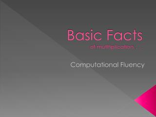 Basic  Facts of  mutltiplication . . .
