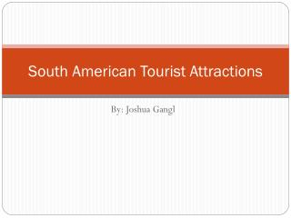 South American Tourist Attractions