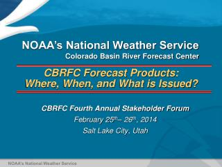 CBRFC Forecast Products: Where, When, and What is Issued?