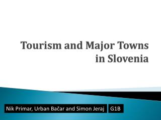 Tourism and Major Towns in Slovenia