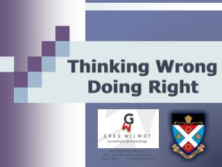 Thinking Wrong Doing Right