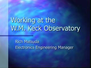 Working at the  W.M. Keck Observatory