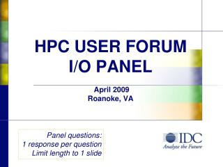 HPC USER FORUM  I/O  PANEL April 2009 Roanoke, VA