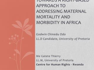 Towards a right-based approach to addressing maternal mortality and morbidity in Africa