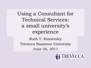 Using a Consultant for Technical Services: a small university's experience