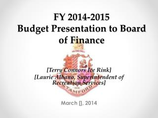 FY 2014-2015 Budget Presentation to Board of Finance