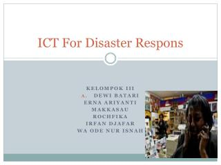 ICT For Disaster  Respons