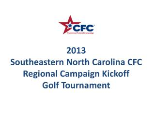 2013  Southeastern North Carolina CFC Regional Campaign Kickoff  Golf Tournament