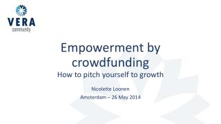 Empowerment by  crowdfunding How to pitch yourself to growth