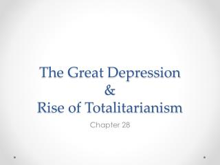 The Great Depression & Rise of Totalitarianism