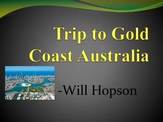 Trip to Gold Coast Australia