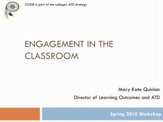 Engagement in the Classroom