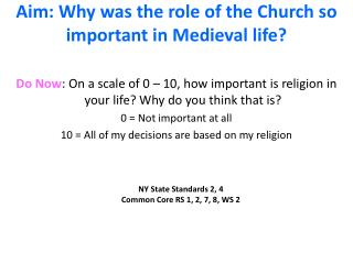 Aim: Why was the role of the Church so important in Medieval life?