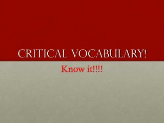 Critical Vocabulary!