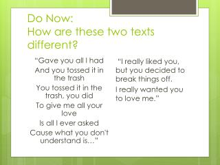 Do Now:  How are these two texts different?