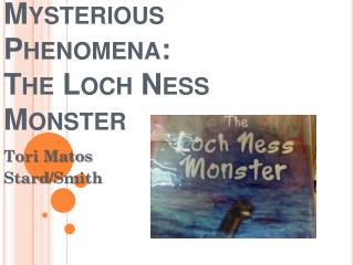 Mysterious Phenomena: The Loch Ness Monster