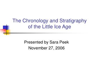 The Chronology and Stratigraphy of the Little Ice Age