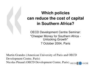 """Which policies can reduce the cost of capital in Southern Africa? OECD Development Centre Seminar: """"Cheaper Mo"""