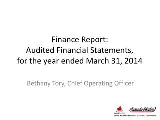 Finance Report: Audited Financial Statements, for the year ended March 31, 2014