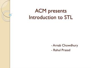 ACM presents Introduction to STL