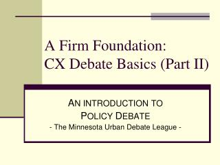 A Firm Foundation: CX Debate Basics (Part II)