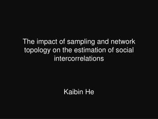 The impact of sampling and network topology on the estimation of social  intercorrelations