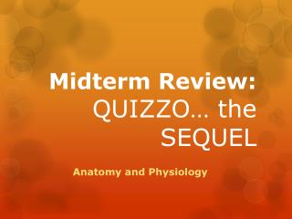 Midterm Review:   QUIZZO… the SEQUEL