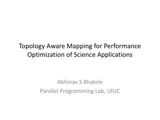 Topology Aware Mapping for Performance Optimization of Science Applications