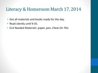 Literacy & Homeroom March 17, 2014