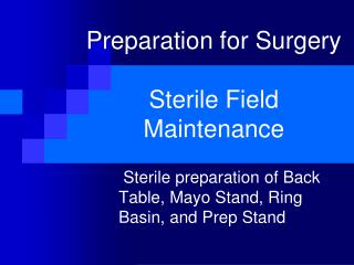 Preparation for Surgery Sterile Field Maintenance
