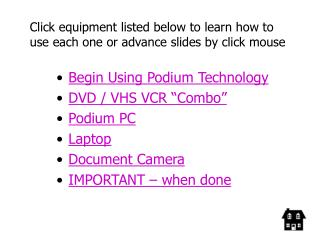 Click equipment listed below to learn how to use each one or advance slides by click mouse