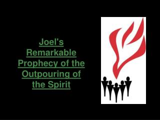 Joel's Remarkable Prophecy of the Outpouring of the Spirit