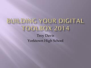 Building Your Digital Toolbox 2014