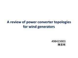 A review of power converter topologies for wind  generators