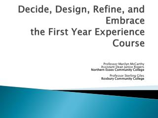 Decide, Design, Refine, and Embrace the First Year Experience Course