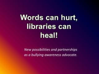 New possibilities and partnerships  as a bullying awareness advocate.