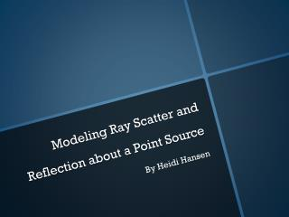 Modeling Ray Scatter and Reflection about a Point Source