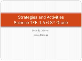 Strategies and Activities  Science TEK 1.A 6-8 th  Grade