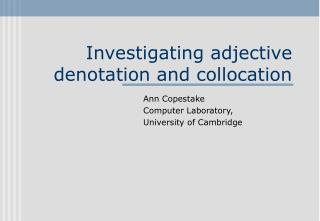 Investigating adjective denotation and collocation
