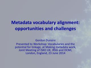 Metadata vocabulary alignment: opportunities and challenges