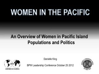 An Overview of Women in Pacific Island  Populations and Politics