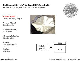 Tackling  multiferroic  YMnO 3  and BiFeO 3  in BM25