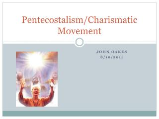 Pentecostalism/Charismatic Movement