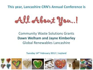 This year, Lancashire CRN's Annual Conference is All About You ..!