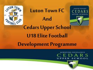Luton Town FC And  Cedars Upper School U18 Elite Football Development Programme