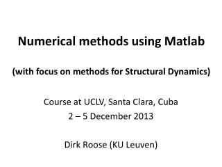 Numerical methods using  Matlab (with focus on methods for Structural Dynamics)