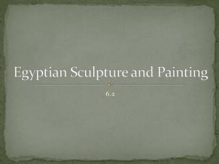 Egyptian Sculpture and Painting