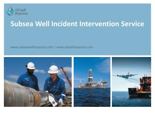 Subsea Well Incident Intervention Service