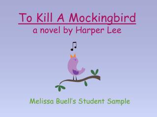 To Kill A Mockingbird a novel by Harper Lee