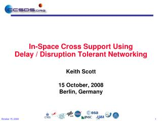 In-Space Cross Support Using Delay / Disruption Tolerant Networking